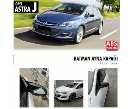 Opel Astra J Yarasa Ayna Kapağı ABS Plastik Batman Piano Black Pa